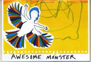 Awesome Monster, My New Self-Published Artist Zine (2015). Awesome Monster is a 28 page, full-colour booklet printed on 80gsm paper with a card cover (150 x 212 mm). The book documents the last two years of the lives of new parents from the women's perspective. Each book is signed and numbered as part of a limited edition of 100 copies.